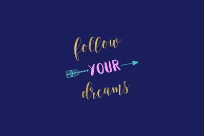 Follow Your Dreams SVG, Motivational Quote
