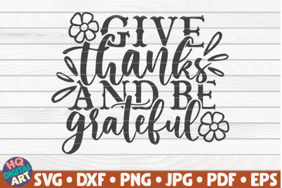Give thanks and be grateful SVG | Thanksgiving Quote