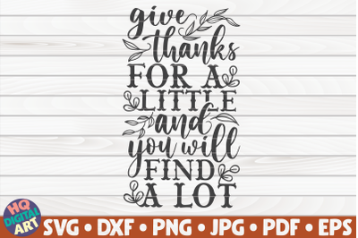 Give thanks for a little and you will find a lot SVG | Thanksgiving