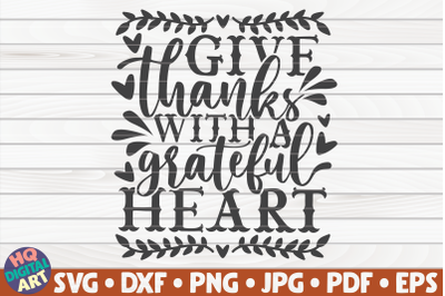 Give thanks with a grateful heart SVG | Thanksgiving Quote