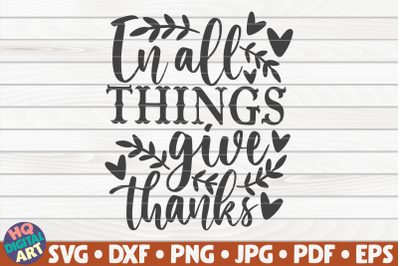 In all things give thanks SVG   Thanksgiving Quote