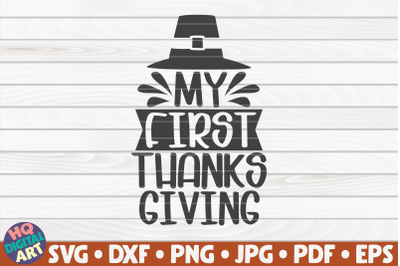 My first thanksgiving SVG   Thanksgiving Quote