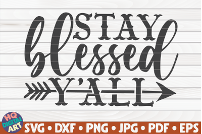 Stay blessed y'all SVG   Thanksgiving Quote