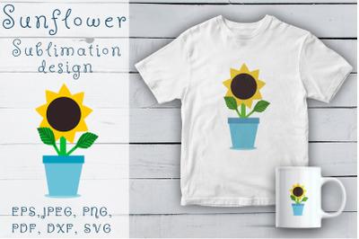 Sunflower SVG. Sublimation design sunflower in pot SVG, PNG, EPS files