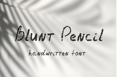 Blunt Pencil. Handwritten font