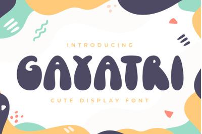 Gayatri - Cute Display Font