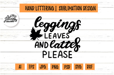 Leggings leaves svg, lattes please. Fall sublimation quote. Harvest wi