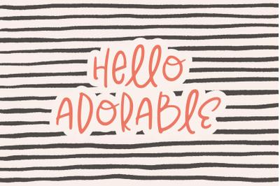 Hello Adorable | Cute & Quirky Handwritten Sans