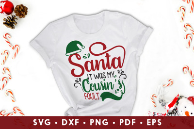 Santa SVG, Santa It Was My Cousin Fault, Christmas SVG