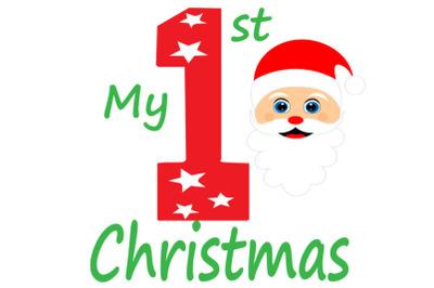 My First Christmas, Santa Claus, 1st, Baby Shirt cut file ,Santa claus