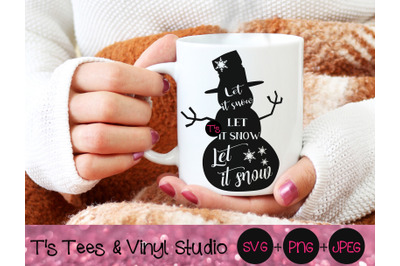 Let It Snow Svg, Snowman Svg, Snowflakes, Holiday Cheer, Christmas, Me