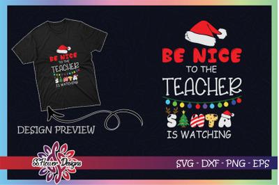 Be Nice To The Teacher Santa is watching