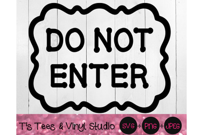 Do Not Enter Svg, Go Away, Kids Room Sign, No Entrance, Sarcastic Sign