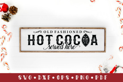 Old Fashioned Hot Cocoa Served Here, Christmas Sign SVG