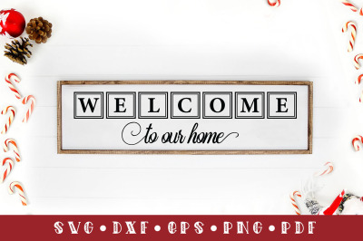 Welcome To Our Home, Christmas Sign SVG Cut File, SVG, PNG