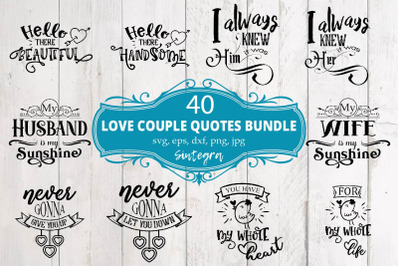 Couple Love Quotes Bundle Svg 40 Designs