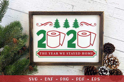 2020 The Year We Stayed Home, Christmas Sign SVG Cut File