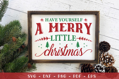 Christmas Sign SVG, Have Yourself A Merry Little Christmas