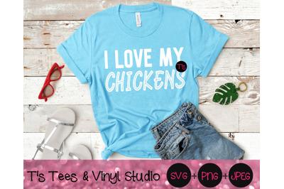 Chickens Svg, Chicken Svg, I Love My Chickens, Farm Life Svg, Barn, I
