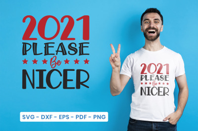 2021 Please Be Nicer, New Year SVG, Happy New Year SVG