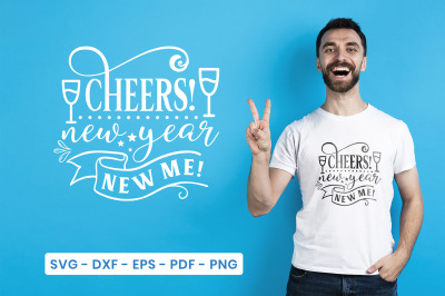 Cheers New Year New Me, New Year SVG, New Year Design