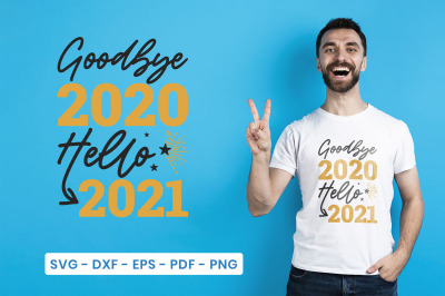 New Year SVG, Goodbye 2020 Hello 2021, Happy New Year SVG