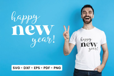 Happy New Year, New Year SVG, DXF, EPS, PDF, PNG