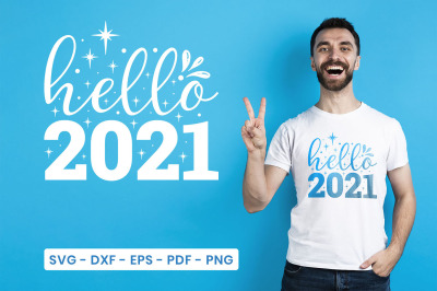 Hello 2021, New Year SVG, Happy New Year SVG, DXF, EPS, PNG
