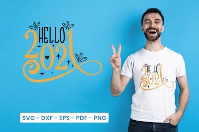 New Year SVG, Hello 2021, Happy New Year Quotes SVG DXF PNG