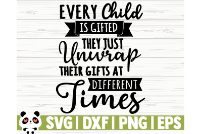 Every Child Is Gifted They Just Unwrap Their Gifts At Different Times