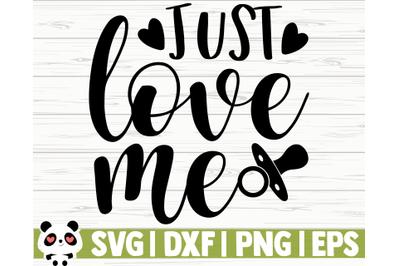 Just Love Me