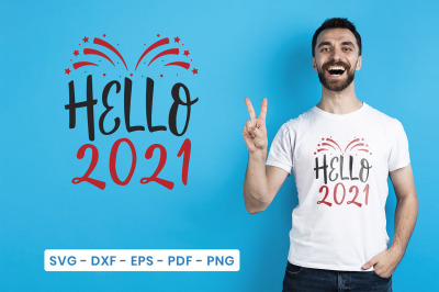 Happy New Year SVG, Hello 2021, New Year SVG DXF EPS PDF PNG