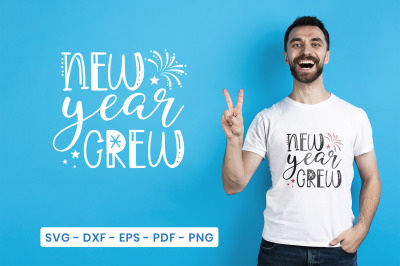 New Year SVG, New Year Crew, Happy New Year SVG Cut File