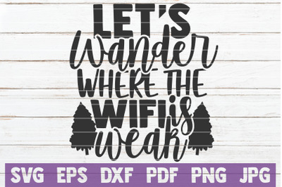 Let's Wander Where The Wifi Is Weak SVG Cut File