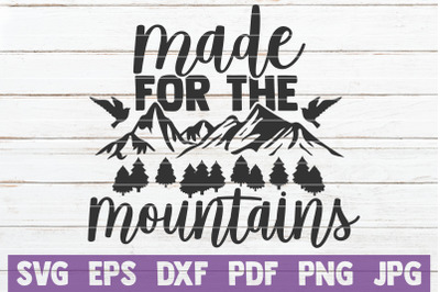 Made For The Mountains SVG Cut File