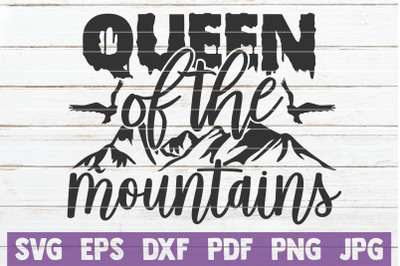 Queen Of The Mountains SVG Cut File