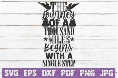 The Journey Of A Thousand Miles Begins With A Single Step SVG Cut File
