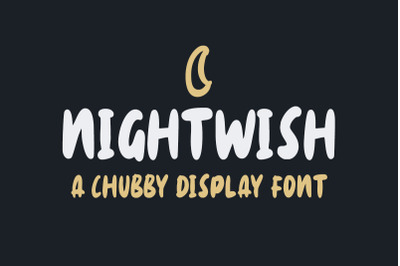 Nightwish - Chubby Display Font