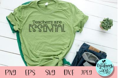 Teachers are essential svg, teacher svg