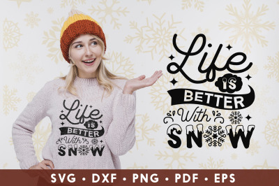 Winter SVG, Life Is Better With Snow, Winter Design