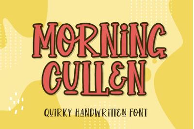 Morning Cullen