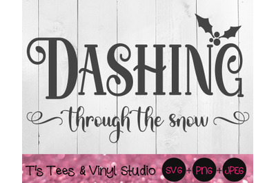 Dashing Through The Snow Svg, Christmas Cut File, Winter Sign, Merry C
