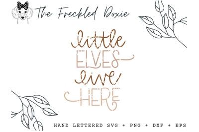 Little Elves Live Here Hand Lettered SVG
