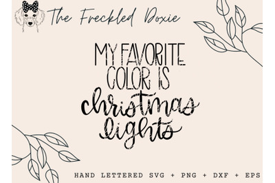My Favorite Color is Christmas Lights Hand Lettered SVG