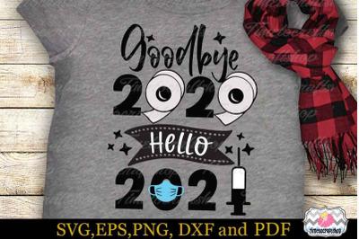 Goodbye 2020 Hello 2021 SVG, Happy New Year SVG, Vaccine 2021, New Yea