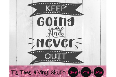 Keep Going And Never Quit, Never Give Up Svg, Don't Give Up, Keep Figh