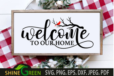 Cardinal SVG Christmas Welcome Home Sign, Farmhouse