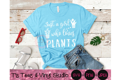 Just A Girl Who Loves Plants, Plants Svg, Plant Lover, Succulents, Flo
