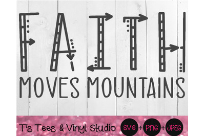 Faith Moves Mountains, Faith Svg, Have Faith, Inspirational Quote, Ins