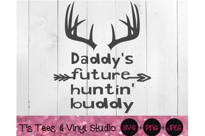 Hunting Svg, Daddy's Hunter, Daddy's Future Huntin Buddy, Little Hunte